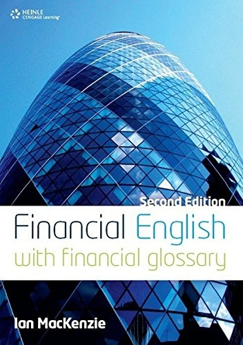 FINANCIAL ENGLISH Second Edition WITH FINANCIAL GLOSSARY