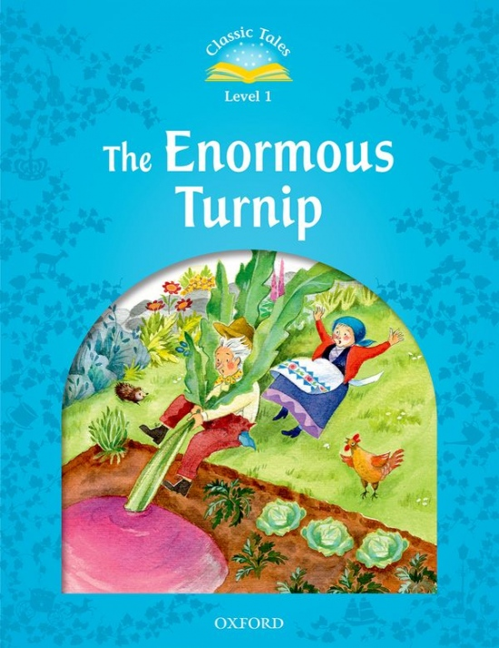 CLASSIC TALES Second Edition Beginner 1 THE ENORMOUS TURNIP