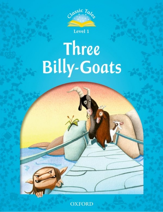 CLASSIC TALES Second Edition Beginner 1 The Three Billy Goats Gruff