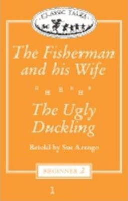 CLASSIC TALES Beginner 2 FISHERMAN AND HIS WIFE / UGLY DUCKLING CASSETTE : 9780194220767