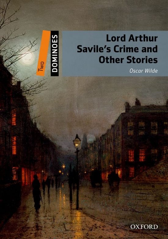 Dominoes 2 (New Edition) Lord Arthur Savile´s Crime and Other Stories
