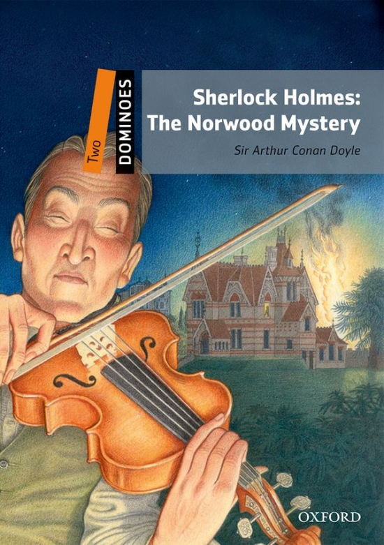 Dominoes 2 (New Edition) Sherlock Holmes: The Norwood Mystery