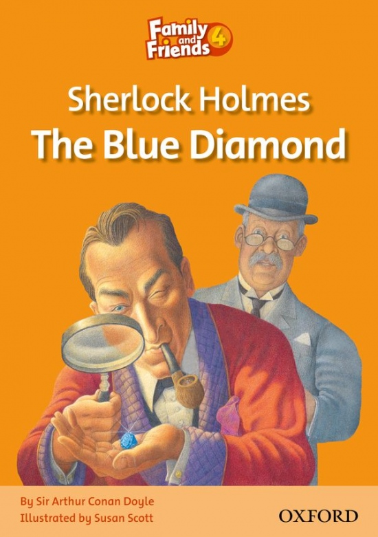 Family and Friends 4 Reader A: Sherlock Holmes and the Blue Diamond