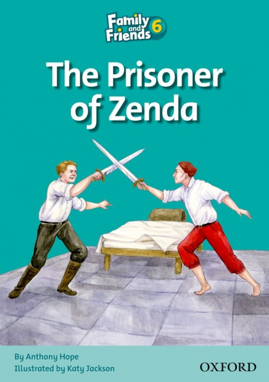 Family and Friends 6 Reader A: The Prisoner of Zenda