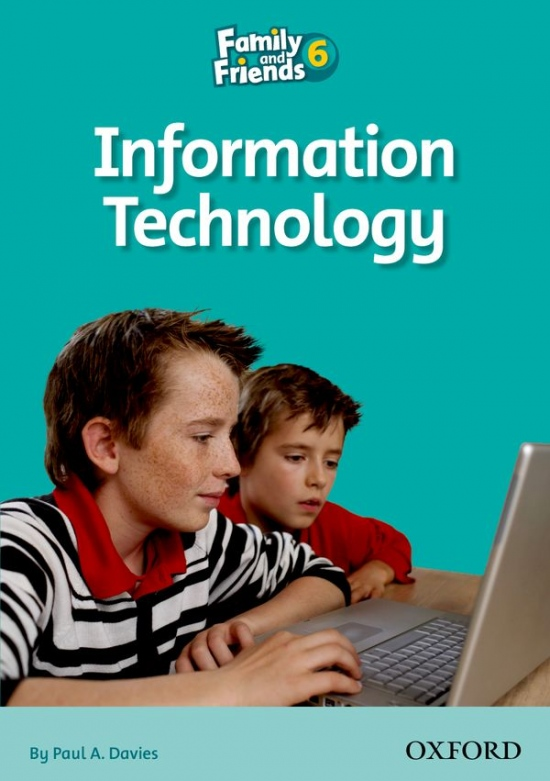 Family and Friends 6 Reader C: Information Technology