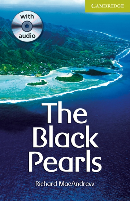 Cambridge English Readers Starter The Black Pearls: Book/ Audio CD pack ( Thriller)