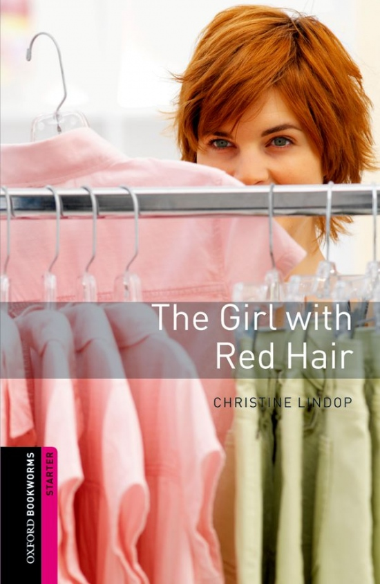 New Oxford Bookworms Library Starter The Girl with Red Hair