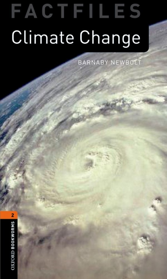 New Oxford Bookworms Library 2 Climate Change Factfile