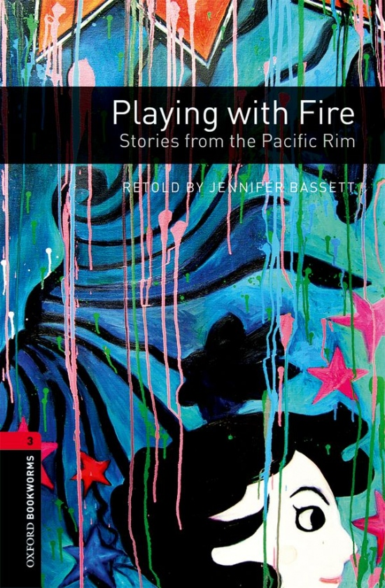 New Oxford Bookworms Library 3 Playing with Fire: Stories from the Pacific Rim
