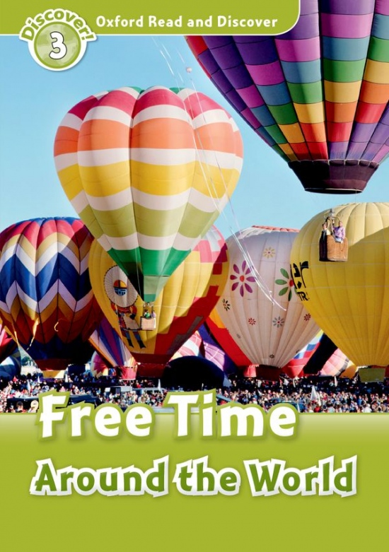 Oxford Read And Discover 3 Free Time Around The World
