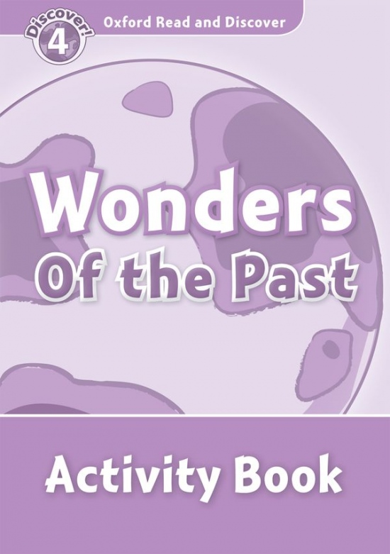 Oxford Read And Discover 4 Wonders Of The Past Activity Book
