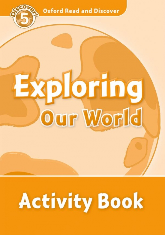 Oxford Read And Discover 5 Exploring Our World Activity Book