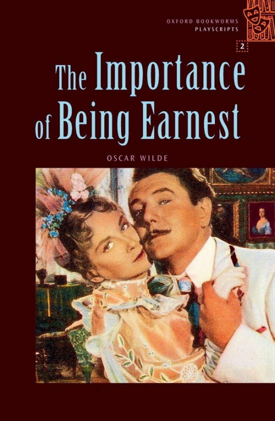 OXFORD BOOKWORMS PLAYSCRIPTS 2 IMPORTANCE OF BEING EARNEST : 9780194228565