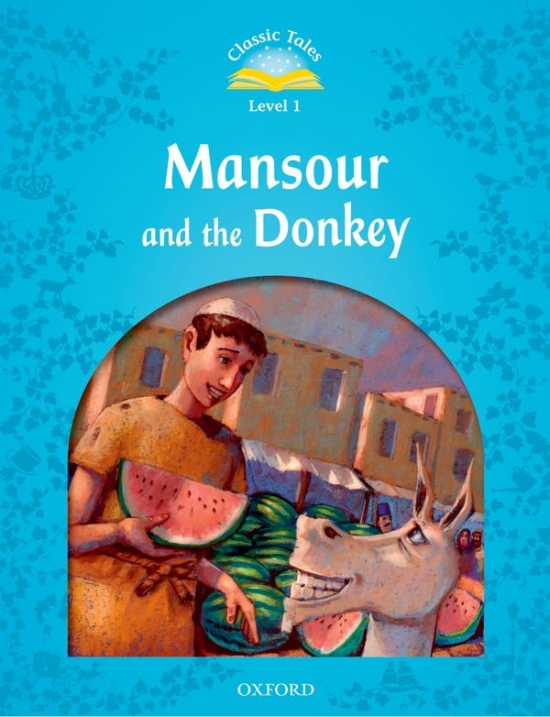 CLASSIC TALES Second Edition Beginner 1 Mansour and the Donkey