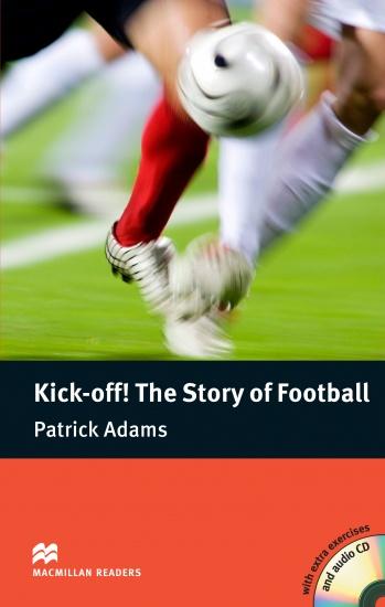 Macmillan Readers Pre-Intermediate Kick Off! The Story of Football + CD : 9780230400504