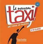 LE NOUVEAU TAXI! 1 AUDIO CD CLASSE /2/