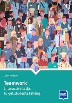 Teamwork: Interactive Tasks to get Students Talking (2020 Edition)