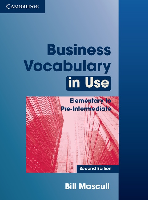 Business Vocabulary in Use Elementary to Pre-Intermediate (2nd Edition) with Answers