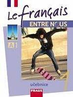 Le francais ENTRE NOUS 1 UČ + poslechy v mp3