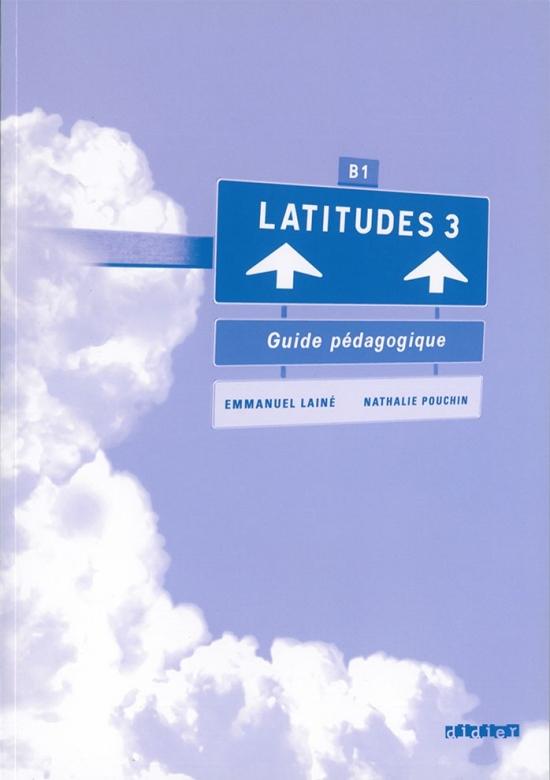 LATITUDES 3 (B1) GUIDE PEDAGOGIQUE