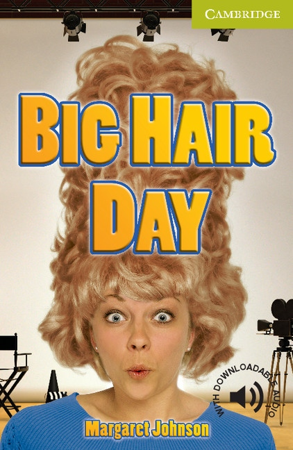 Cambridge English Readers Starter Big Hair Day