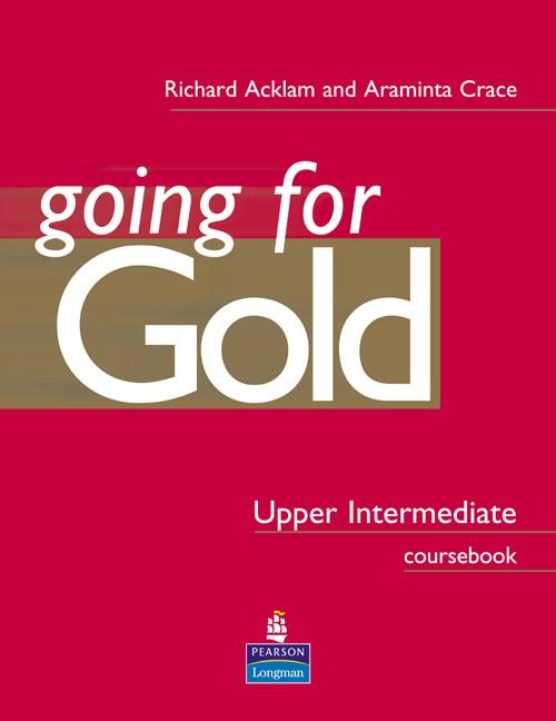 GOING FOR GOLD Upper Intermediate CourseBook : 9780582529175