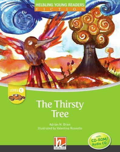 HELBLING Young Readers C The Thirsty Tree + CD/CD-ROM (Adrian N. Bravi)