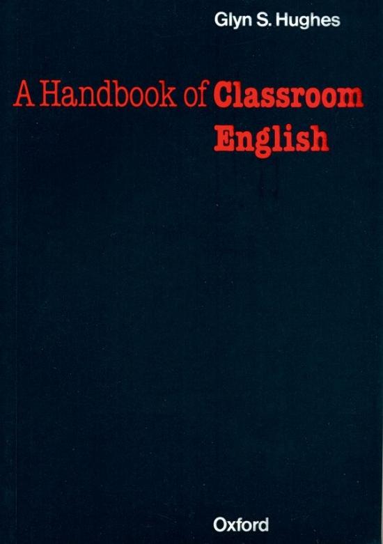 A Handbook of Classroom English : 9780194316330