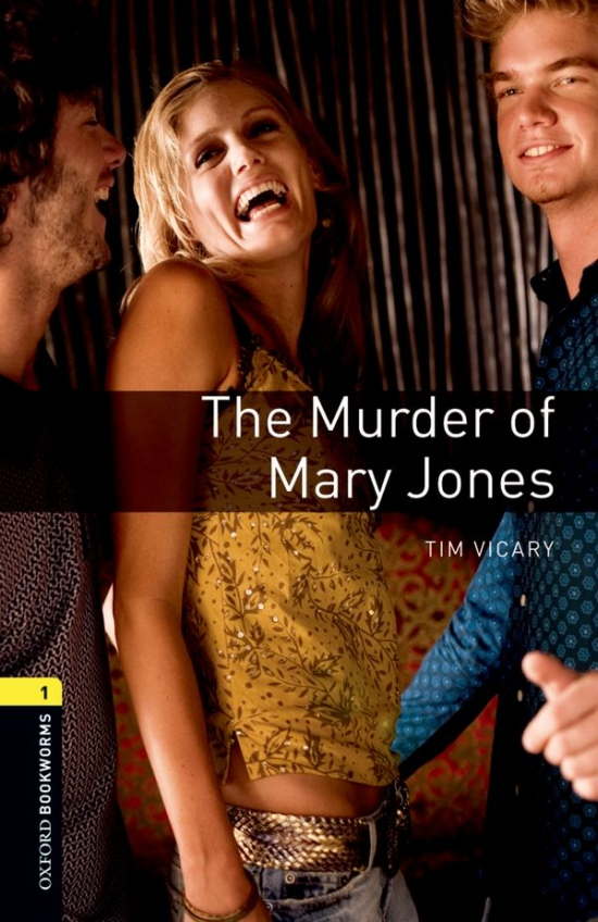 New Oxford Bookworms Library 1 The Murder of Mary Jones Playscript