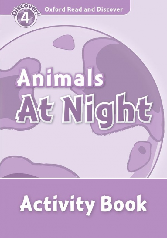Oxford Read And Discover 4 Animals at Night Activity Book