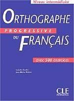 ORTHOGRAPHE PROGRESSIVE DU FRANCAIS: NIVEAU INTERMEDIAIRE