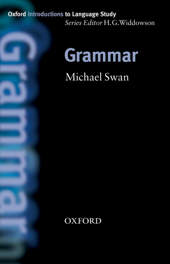 OXFORD INTRODUCTIONS TO LANGUAGE STUDY - GRAMMAR : 9780194372411