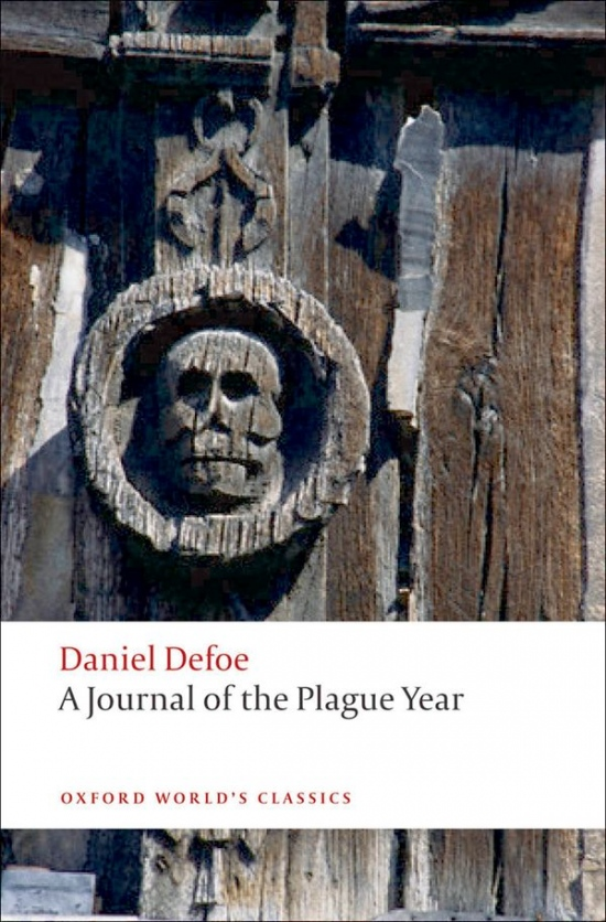 A JOURNAL OF THE PLAGUE YEAR (Oxford World´s Classics New Edition) : 9780199572830