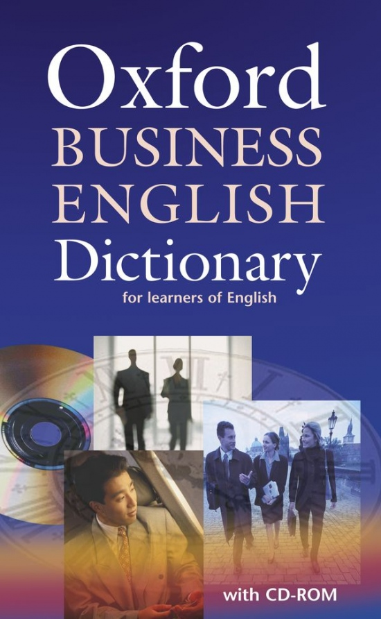 Oxford Business English Dictionary for learners of English + CD-ROM : 9780194316170