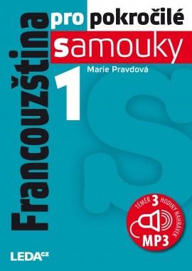Francouzština pro pokročilé samouky 1. díl : 9788073354688
