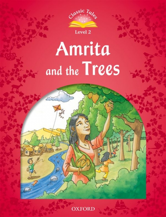 Classic Tales Second Edition Level 2 Amrita and the Trees