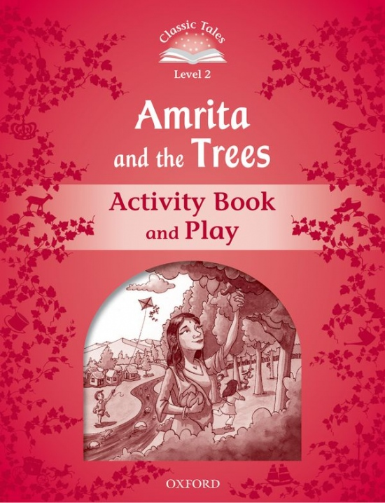 Classic Tales Second Edition Level 2 Amrita and the Trees Activity Book
