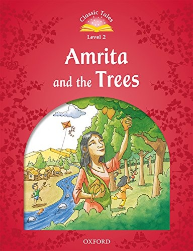 Classic Tales Second Edition Level 2 Amrita and the Trees + audio Mp3