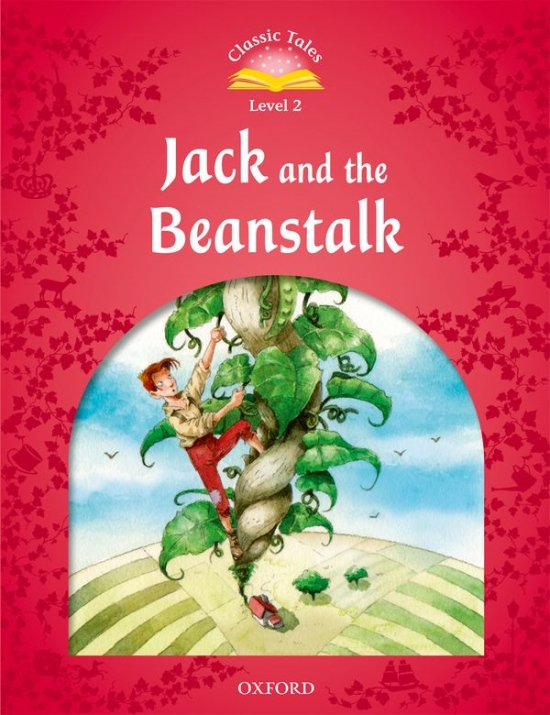 Classic Tales Second Edition Level 2 Jack and the Beanstalk