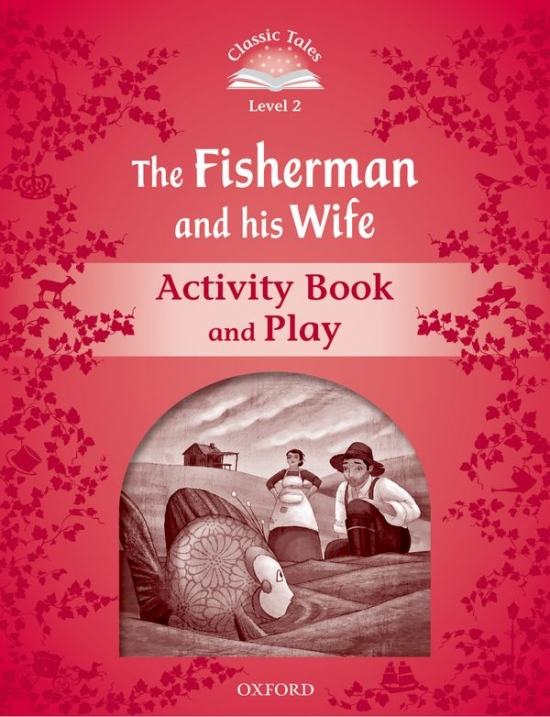 Classic Tales Second Edition Level 2 The Fisherman and his Wife Activity Book