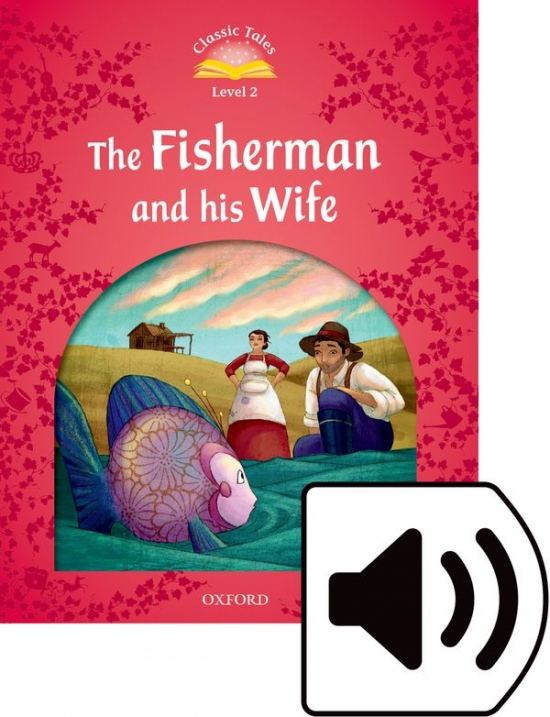 Classic Tales Second Edition Level 2 The Fisherman and his Wife + audio Mp3
