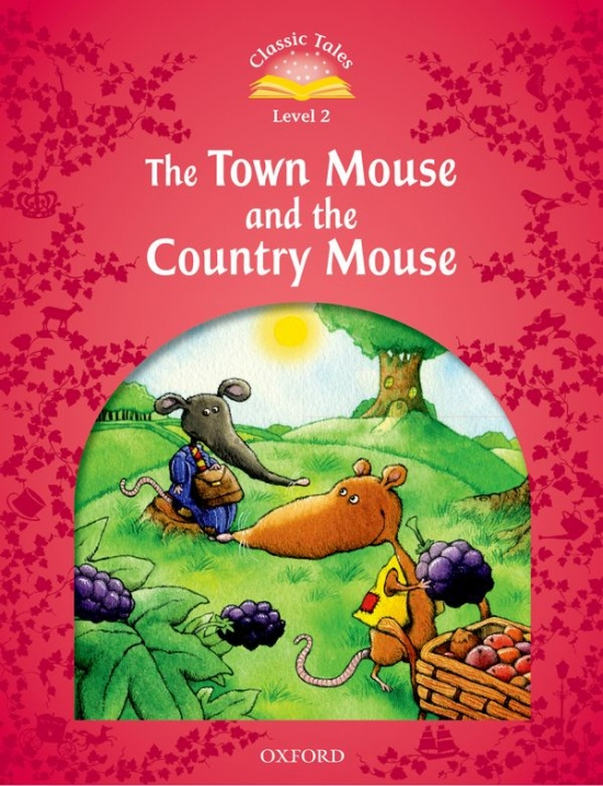 Classic Tales Second Edition Level 2 The Town Mouse and the Country Mouse