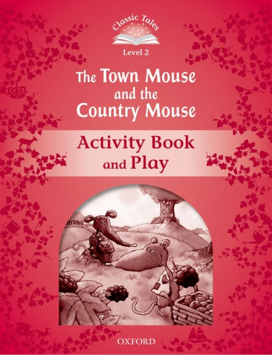 Classic Tales Second Edition Level 2 The Town Mouse and the Country Mouse Activity Book