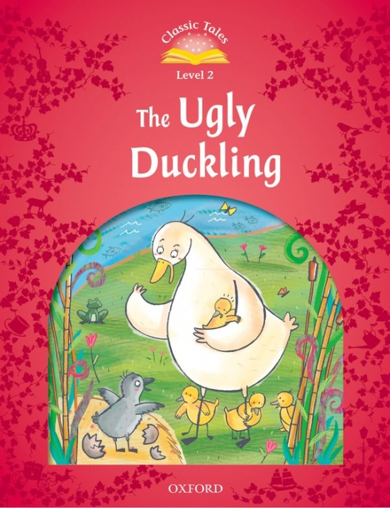 Classic Tales Second Edition Level 2 The Ugly Duckling