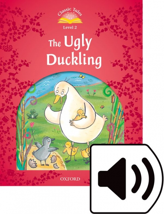 Classic Tales Second Edition Level 2 The Ugly Duckling + Mp3 audio
