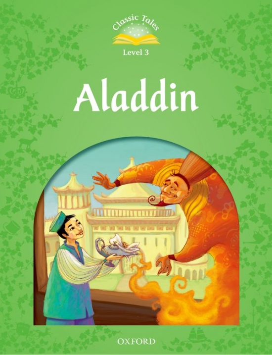 Classic Tales Second Edition Level 3 Aladdin