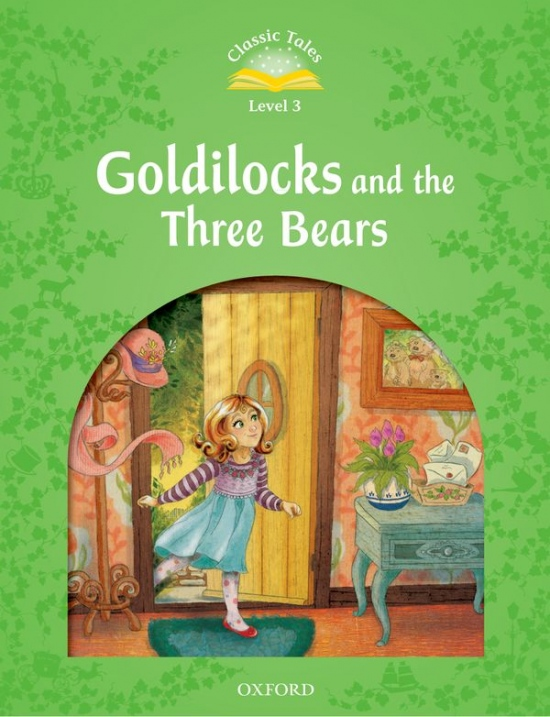 Classic Tales Second Edition Level 3 Goldilocks and the Three Bears