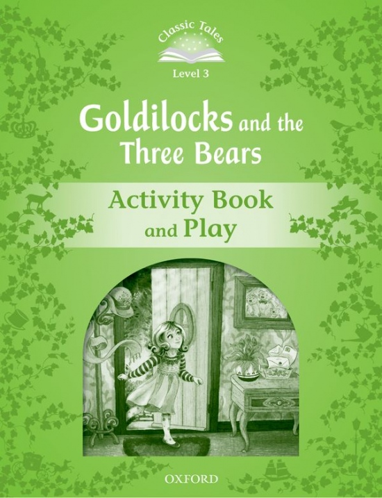 Classic Tales Second Edition Level 3 Goldilocks and the Three Bears Activity Book