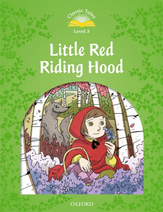 Classic Tales Second Edition Level 3 Little Red Riding Hood