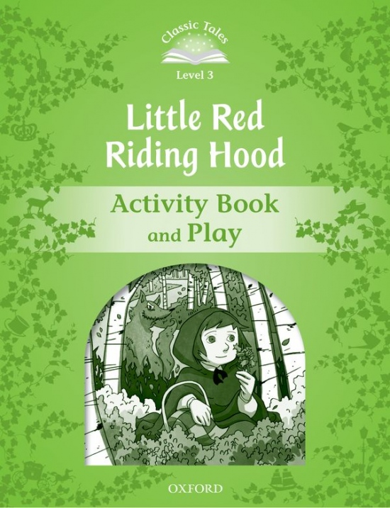 Classic Tales Second Edition Level 3 Little Red Riding Hood Activity Book